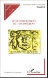 Henri Ey et  Yvonneau - Le déchiffrement de l'inconscient ; Travaux psychanalytiques.