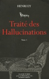 Henri Ey - Traité des hallucinations en 2 volumes : Tome 1 ; Tome 2.