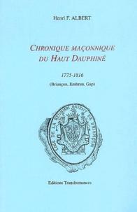 Henri-F Albert - Chronique maçonnique du Haut Dauphiné 1775-1816.
