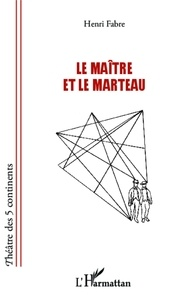 Henri Fabre - Le maître et le marteau.