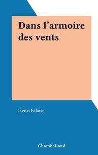 Henri Falaise - Dans l'armoire des vents.