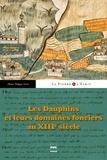 Henri Falque-Vert - Les Dauphins et leurs domaines fonciers au XIIIè siècle.