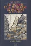 Henri Falque-Vert - Les hommes et la montagne en Dauphiné au XIIIe siècle - La pierre et l'écrit.