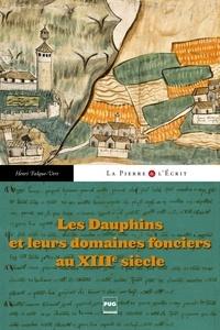 Henri Faqlue-Vert - Les Dauphins et leurs domaines fonciers au XIIIe siècle.