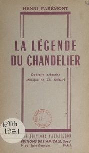 Henri Faremont - La légende du chandelier - Opérette enfantine.