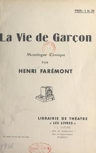 Henri Faremont - La vie de garçon - Monologue comique.