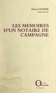 Henri Fatôme et Henri-Gérard Duruisseau - Les mémoires d'un notaire de campagne.