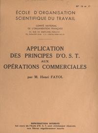 Henri Fayol - Application des principes d'O.S.T. aux opérations commerciales.