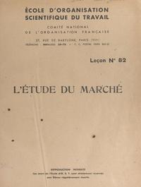 Henri Fayol et  Comité national de l'organisat - L'étude du marché - Leçon n° 82.