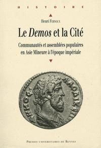 Henri Fernoux - Le Demos et la Cité - Communautés et assemblées populaires en Asie Mineure à l'époque impériale.