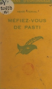 Henri Ferval - Méfiez-vous de Pasti.