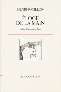 Henri Focillon et Annamaria Ducci - Eloge de la main.