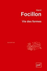 Henri Focillon - Vie des formes - Suivi de Eloge de la main.