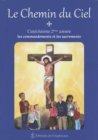 Henri Forestier et Marie Cartier - Le chemin du ciel - Catéchisme 2e année : les commandements et les sacrements.
