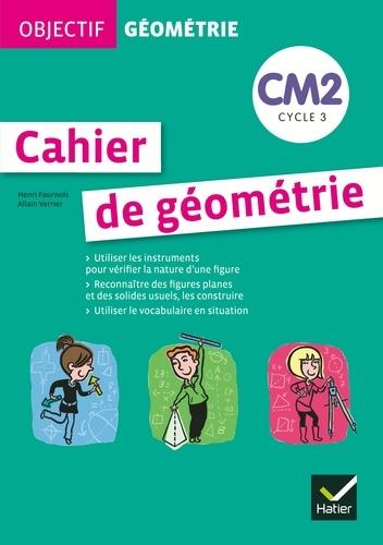 Henri Fournols et Allain Verrier - Cahier de géométrie CM2.