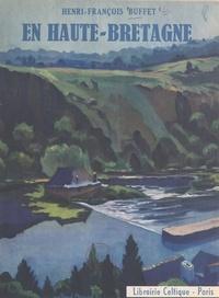 Henri-François Buffet et Alfred Briand - En Haute-Bretagne - Coutumes et traditions d'Ille-et-Vilaine, des Côtes-du-Nord gallèses et du Morbihan gallo au XIXe siècle.