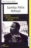 Henri-François Imbert - Samba Felix Ndiaye, cinéaste documentariste africain.