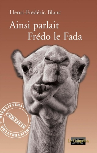 Henri-Frédéric Blanc - Ainsi parlait Frédo le Fada.