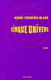 Henri-Frédéric Blanc - Cirque univers.
