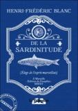 Henri-Frédéric Blanc - De la sardinitude - Eloge de l'esprit marseillais.