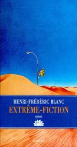 Henri-Frédéric Blanc - Extrême-fiction.