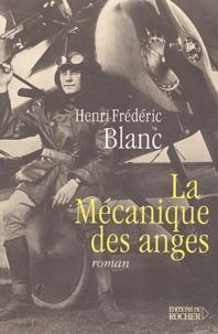 Henri-Frédéric Blanc - La Mécanique des anges.