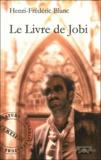 Henri-Frédéric Blanc - Le Livre de Jobi.