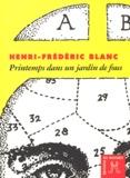 Henri-Frédéric Blanc - Printemps dans un jardin de fous.