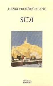 Henri-Frédéric Blanc - Sidi - Tragédie bouffe en cinq actes.