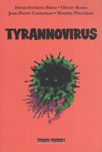 Henri-Frédéric Blanc et Jean-Pierre Cramoisan - Tyrannovirus.