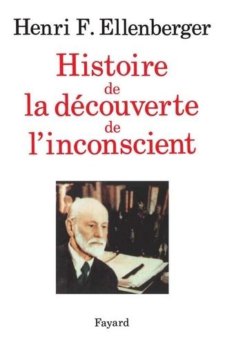 Henri Frédéric Ellenberger - Histoire de la découverte de l'inconscient.