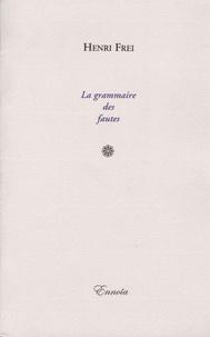 Henri Frei - La grammaire des fautes.