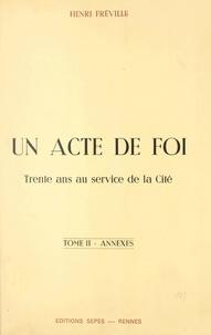 Henri Fréville - Un acte de foi : trente ans au service de la Cité (2). Annexes.