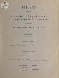 Henri Frisby - Contribution à l'étude des films minces d'oxydes formés sur le cuivre - Thèse présentée à la Faculté des sciences de l'Université de Paris, pour obtenir le titre d'Ingénieur-Docteur. Suivi de Propositions données par la Faculté.
