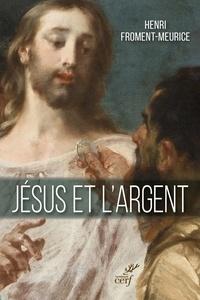 Henri Froment-Meurice et Henri Froment-Meurice - Jésus et l'argent.