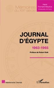 Henri Froment-Meurice - Journal d'Egypte - 1963-1965.
