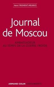 Henri Froment-Meurice - Journal de Moscou.
