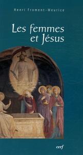 Henri Froment-Meurice - Les femmes et Jésus.