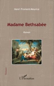 Henri Froment-Meurice - Madame Bethsabée.