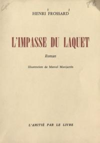 Henri Frossard et Marcel Manjarrès - L'impasse du Laquet.