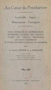 Henri Frotier de La Messelière - Au cœur du Penthièvre : Lamballe, Jugon, Moncontour, Turnegoët - Étude historique et archéologique.