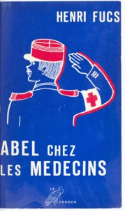 Henri Fucs et René Tavernier - Abel chez les médecins.