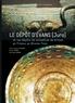 Henri Gaillard de Sémainville - Revue archéologique de l'Est Supplément N° 37 : Dépôt d'Evans (Jura) et les dépôts de vaisselles de bronze en France au Bronze final.