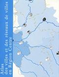 Henri Galinié et Manuel Royo - Atlas des villes et des réseaux de villes en Région Centre - 2 volumes.