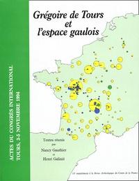 Henri Galinié et  Collectif - Grégoire de Tours et l'espace gaulois. - Actes du congrès international Tours, 3-5 novembre 1994.