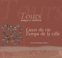 Henri Galinié - Tours antique et médiéval - Lieux de vie, temps de la ville, 40 ans d'archéologie urbaine. 1 Cédérom