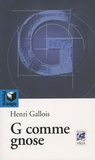 Henri Gallois - G comme gnose.
