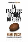 Henri Garcia - La fabuleuse histoire du rugby.