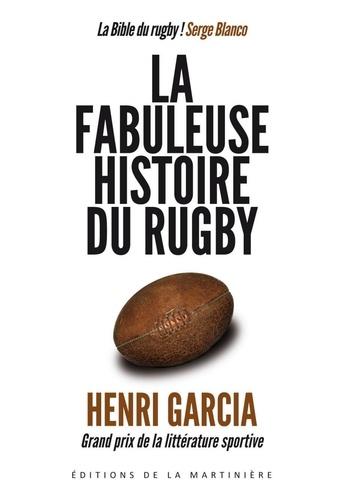 La fabuleuse histoire du rugby - Henri Garcia - Format ePub - 9782732457949 - 20,99 €