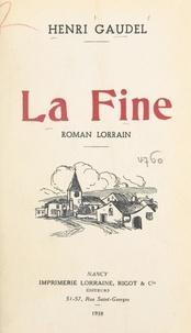 Henri Gaudel - La Fine - Roman lorrain.
